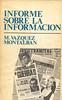 Manuel V?zquez Montalban, Informe sobre la informaci?n