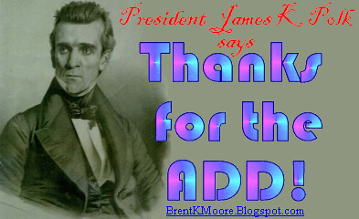 James K Polk Thanks 4 The Add