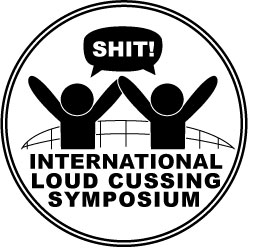 International Loud Cussing Symposium