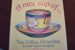 A nice cup of tea.....tea, coffee, chocolate .....