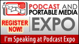 Podcasting and Portable Media Expo