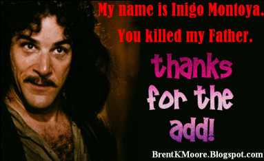 Inigo Montoya Thanks For The Add Final