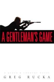 Gentleman's Game - Greg Rucka