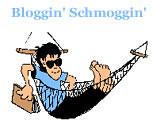Bloggin' Schmoggin'