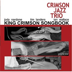 The Crimson Jazz Trio - King Crimson Songbook Vol 1