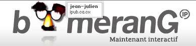ipub.ca.cx, jean-julien guyot, infopub.blogspot.com, infopresse, boomerang