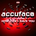 Accuface - How Can I Save You