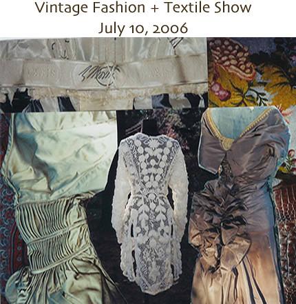 Vintage Fashion + Textile Show, July 10, Sturbridge, MA