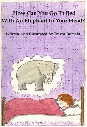 How can you go to bed with an elephant in your head?