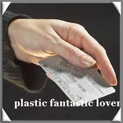 plastic fantastic lover