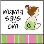 Mama Says Om