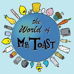 The World of Mr Toast
