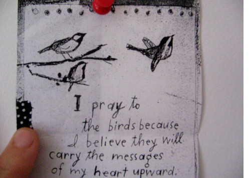 i pray to the birds...