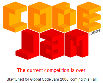 Stay tuned for Global Code Jam 2006, coming this Fall.