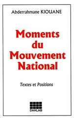 MOMENTS DU MOUVEMENT NATIONAL - Abdelrrahmane KIOUANE