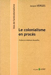 LE COLONIALISME EN PROCES - Jacques VERGES