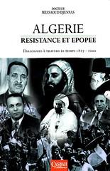 ALGERIE, RESISTANCE ET EPOPEE - Messaoudi DJENNAS
