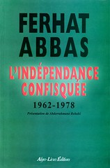 L'INDEPENDANCE CONFISQUEE - Ferhat ABBAS