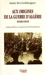 AUX ORIGINES DE LA GUERRE D'ALGERIE 1940-1945 - Annie REY-GOLDZEIGUER