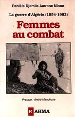 FEMMES AU COMBAT - Danièle djamila AMRANE MINNE