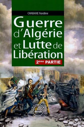 GUERRE D'ALGERIE ET LUTTE DE LIBERATION VOL 2, Nordine CHABANE