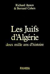 LES JUIFS D'ALGERIE - Richard AYOUN & Bernard COHEN