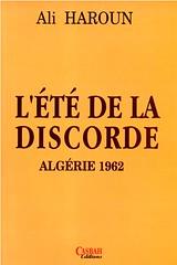 L'ETE DE LA DISCORDE ALGERIE 1962 - Ali HAROUN
