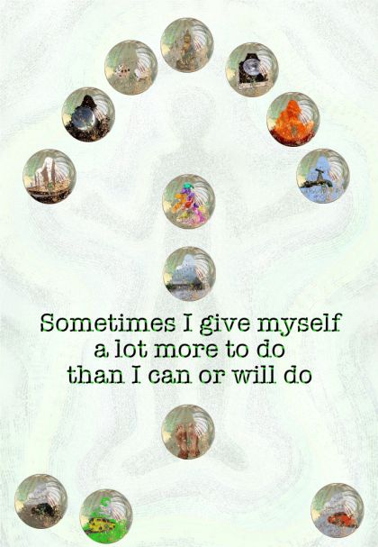 Sometimes I give myself a lot more to do...