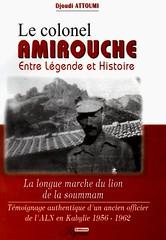LE COLONEL AMIROUCHE ENTRE LEGENDE ET HISTOIRE - Djoudi ATTOUMI