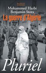 LA GUERRE D'ALGERIE - Mohamed HARBI & Binjamin STORA