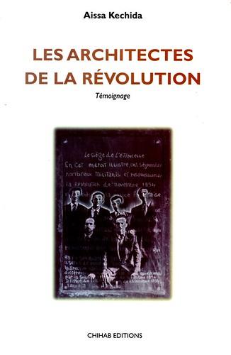 LES ARCHITECTES DE LA REVOLUTION - AISSA KECHIDA