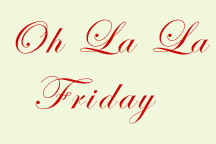 Oh La La Friday