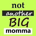 notanotherbigmomma-button