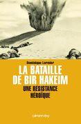 Bir Hakeim - La Batille de Bir Hakeim par Dominique Lormier