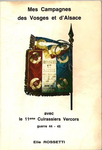 Mes campagnes des Vosges et d'Alsace avec le 11e Cuirassiers- Elie Rossetti