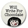 Will Write For Chocolate button
