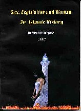 Book cover for Sex, Legislation and Women in the History of Islam, by Mariwan (sp. Marywan) Halabjaee (sp. Halabjayee, Halabjaye, Halabjayi)