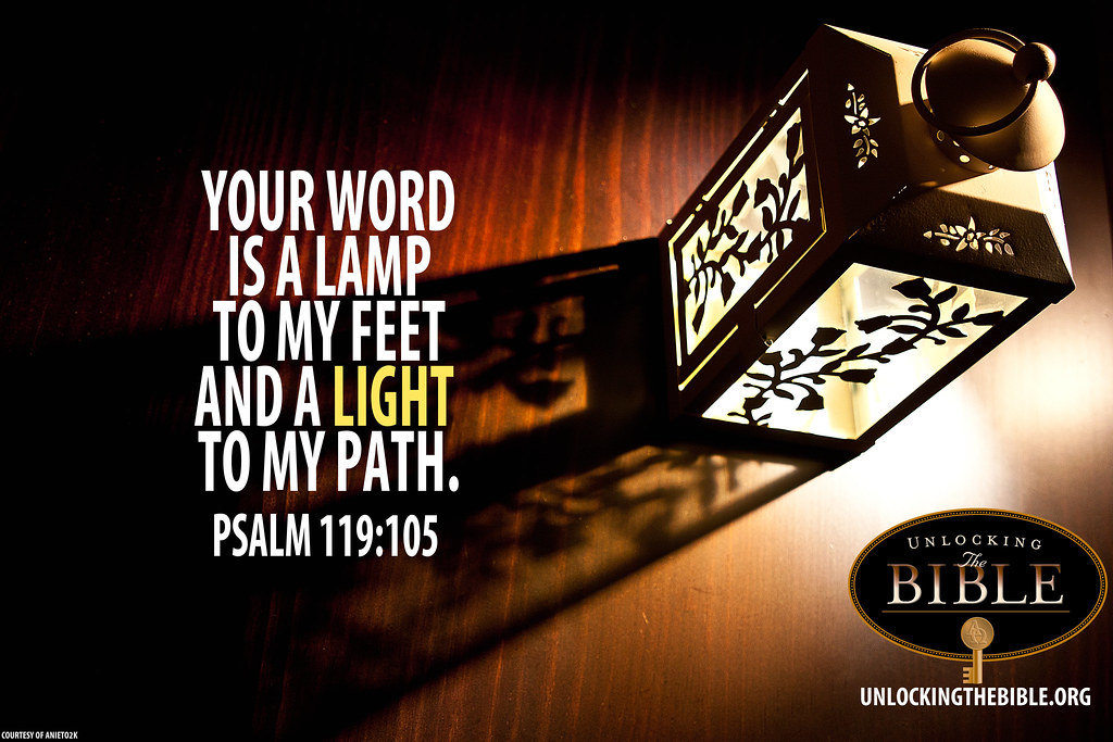 "Psalm 119:105 ""Your Word is a Lamp to my feet and a light to my path."" photo by UnlockingTheBible"