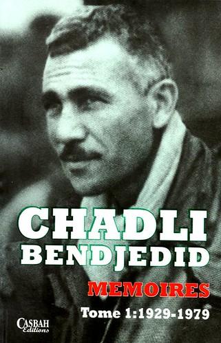CHADLI BENDJEDID MEMOIRES TOME:1