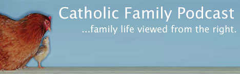 The Catholic Family Podcast