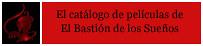 El catálogo de críticas de películas fantásticas de El Bastión de los Sueños