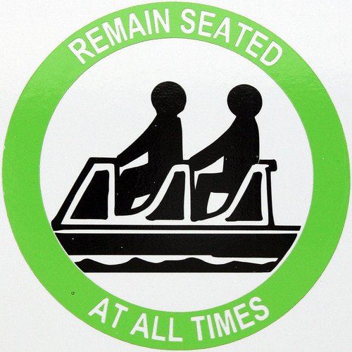 REMAIN SEATED AT ALL TIMES