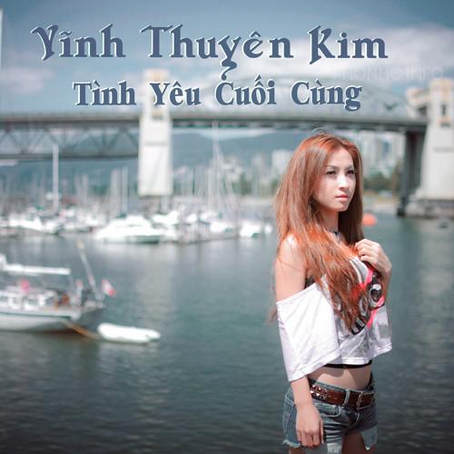 Album Tình Yêu Cuối Cùng - Vĩnh Thuyên Kim (2012)