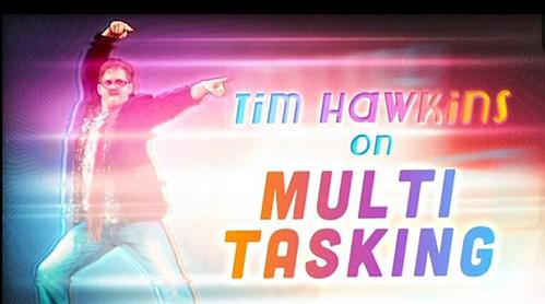 Muli-tasking