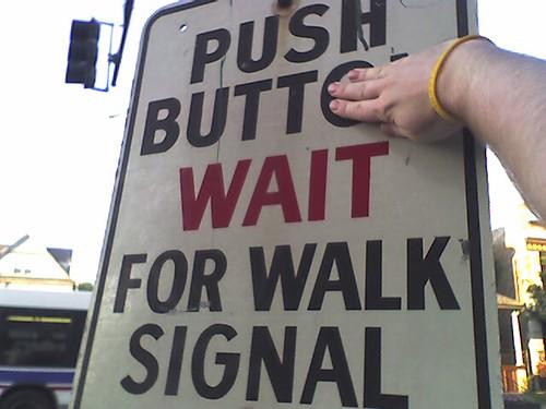 Push Butt WAIT For Walk Signal