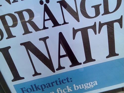 Del av en annonstavla: 'Sprängd inatt. Folkpartiet fick bugga'