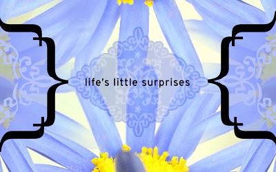 Life's surprises