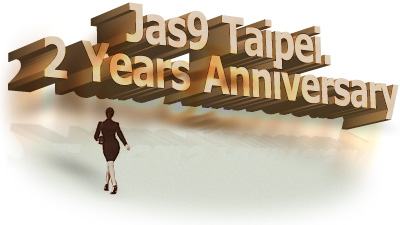 Jas9 Taipei. 2 Years Anniversary