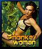 Monkey  Woman . . .
