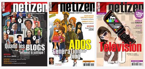 Portadas de la revista francesa Netizen. Desde enero de 2006, sale puntualmente a la calle para 'comprender y describir la revolución blog'. La revista tiene, por supuesto, su propio blog
